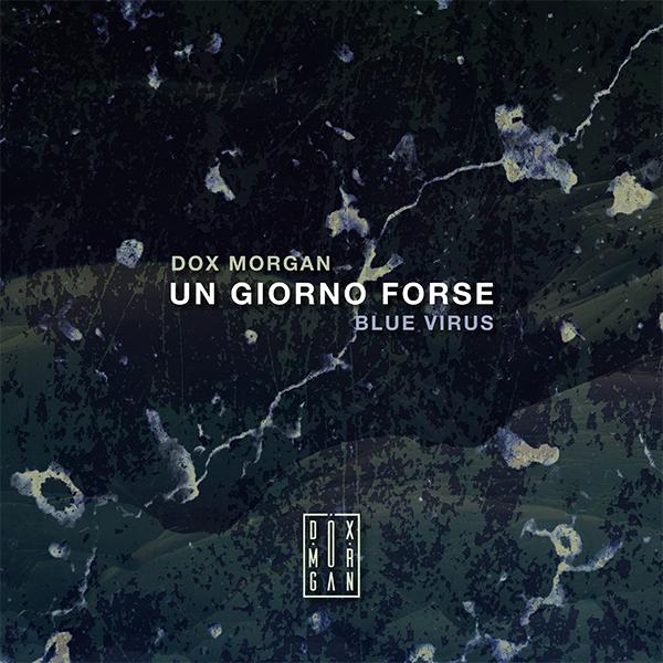 DOX MORGAN copertina del brano UN GIORNO FORSE