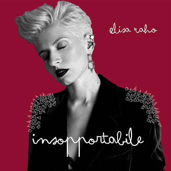 ELISA RAHO cover del singolo INSOPPORTABILE