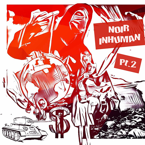 NOIR Inhuman Pt2