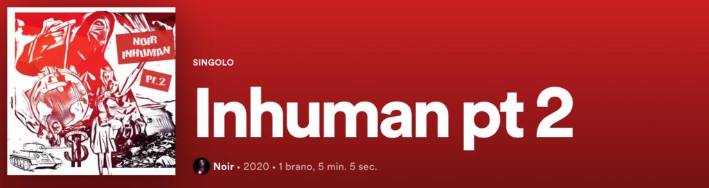 Noir-brano Inhuman Pt.2 su spotify