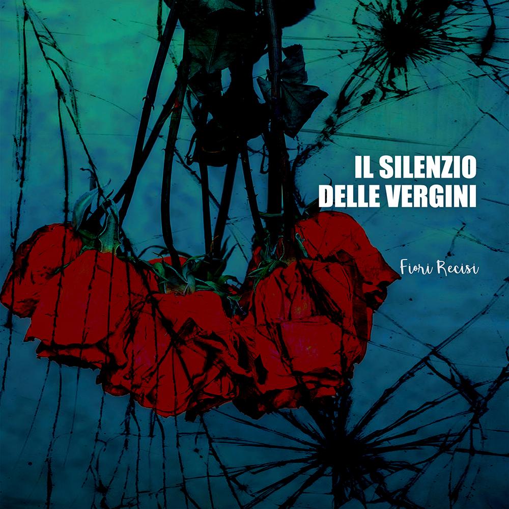 IL SILENZIO DELLE VERGINI copertina album-fiori recisi
